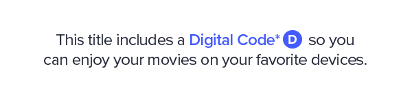 Multi-Screen Editions include a Digital Code* so you can enjoy your movies on your favorite devices